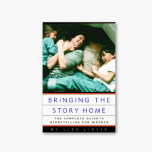 Bring the story home — Lisa Lipkin